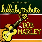 Various Artists: Lullaby Tribute to Bob Marley