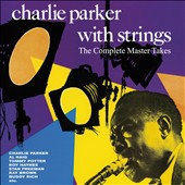 Charlie Parker (Sax): The Complete Master Takes