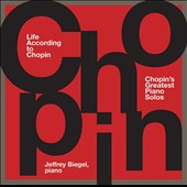 Life According to Chopin: Chopin's Greatest Piano Solos / Jeffrey Biegel, piano