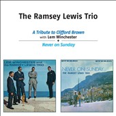 Lem Winchester/Ramsey Lewis Trio: A Tribute To Clifford Brown/Never On Sunday