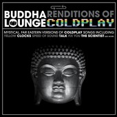 The Buddha Lounge Ensemble: Buddha Lounge Renditions of Coldplay