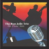 Ron Jolly/The Ron Jolly Trio: The Friend Suite [Digipak]