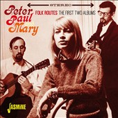 Peter, Paul and Mary: Peter Paul & Mary: Folk Routes