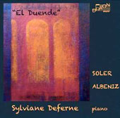 El Duende': Piano Works of Soler & Albéniz / Sylviane Deferne, piano