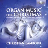 Organ Music for Christmas from the 17th - 20th centuries by Dandrieu, Corrette, Balbastre, Guilmant, Franck, Dubois, Boely / Christian Lambour, organ