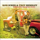 Trey Hensley/Rob Ickes: Before the Sun Goes Down *