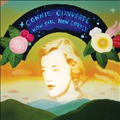 Connie Converse: How Sad, How Lovely