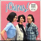 Various Artists: ¡Chicas!: Spanish Female Singers, Vol. 2:  1963-1978 [Slipcase]
