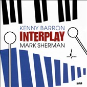 Kenny Barron/Mark Sherman: Interplay [8/21] *