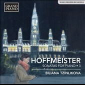 Franz Anton Hoffmeister (1754-1812): Sonatas for Piano, Vol. 3 - Sonatas in D major; in C major; in B flat major / Biliana Tzinlikova, piano