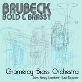 Brubeck and Brass - music of Chris and Dave Brubeck / Gramercy Brass, John Henry Lambert
