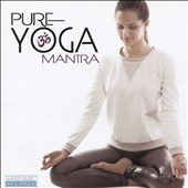 Various Artists: Pure Yoga Mantra