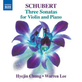 Schubert: Violin Sonatas Nos. 1-3 / Hyejin Chung, violin; Warren Lee, piano