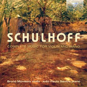 Erwin Schulhoff (1894-1942): Complete Music for Violin and Piano / Bruno Monteiro, violin; Joao Paulo Santos, piano