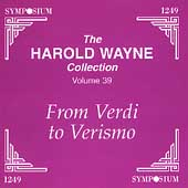 The Harold Wayne Collection Volume 39 - Verdi to Verismo