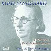 Langgaard: A Portrait in Chamber Music / Jutland Ensemble