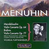 Mendelssohn, Brahms: Violin Concertos / Menuhin, Furtwangler