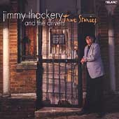 Jimmy Thackery & the Drivers: True Stories