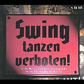 Various Artists: Swing Tanzen Verboten!: Swing Music and Nazi Propaganda [Box]