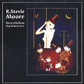 R. Stevie Moore: Nevertheless Optimistic