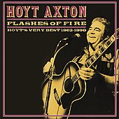 Hoyt Axton: Flashes of Fire: Hoyt's Very Best 1962-1990