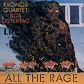 Kronos Quartet: Bob Ostertag: All the Rage [Single]