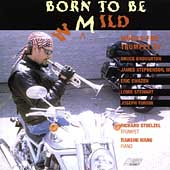 Born to be Mild - Broughton, Ewazen, et al / Stoelzel, Wang