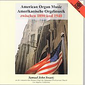American Organ Music 1890-1940 / Samuel John Swartz