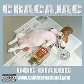 Cracajac: Dog  Dialog *