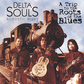 Delta Souls: A Trip to the Roots of the Blues
