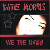 Katie Morris: We the Living