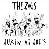 The Zigs: Jukin' at Joe's