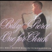 Bill Pierce (Tenor Sax): One for Chuck