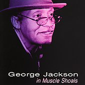 George Jackson: George Jackson in Muscle Shoals