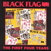 Black Flag (Punk): The First Four Years