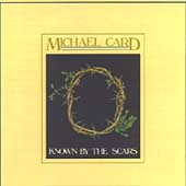 Michael Card: Known by the Scars