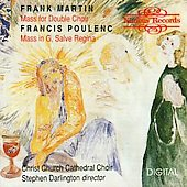 Martin: Mass for Double Choir;  Poulenc: Mass in G, etc