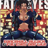 Fat Eyes: Dancehall Attack/Dee-Lite [Remaster] *