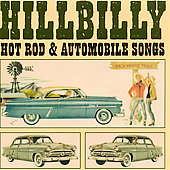 Various Artists: Hillbilly Hot Rod and Automobile Songs