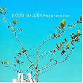 Doug Miller (Bass): Regeneration