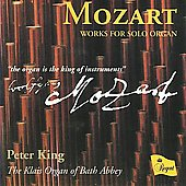 Mozart: Works for Solo Organ / Peter King
