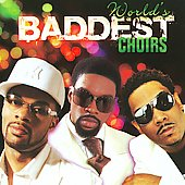 Various Artists: World's Baddest Choirs