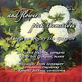 and flowers pick themselves - Songs of Ricky Ian Gordon / Helton, Gordon, Jimenez, et al