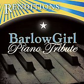 The Piano Tribute Players: Barlowgirl Piano Tribute