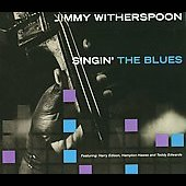 Jimmy Witherspoon: Singin' the Blues [Digipak]