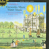 Handel: Fireworks, Water Music / Robert King, King's Consort