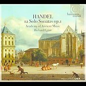 Handel: 12 Solo Sonatas Op 1 / Richard Egarr, Academy of Ancient Music
