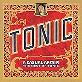 Tonic: A Casual Affair: The Best of Tonic