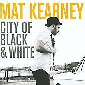 Mat Kearney: City of Black & White [Bonus Tracks]