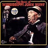 Mississippi John Hurt: The Best of Mississippi John Hurt [Vanguard]